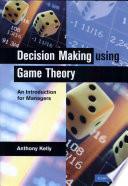 Decision Making Using Game Theory