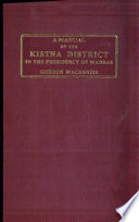 A Manual of the Kistna District in the Presidency of Madras