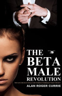 The Beta Male Revolution 21st Century What Feminism Was For Women In