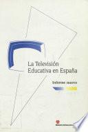La televisi  n educativa en Espa  a  Informe marco