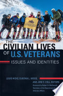 The Civilian Lives of U S  Veterans  Issues and Identities  2 volumes