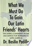 What We Must Do To Gain Our Latin Friends' Hearts : considered very important to improve...