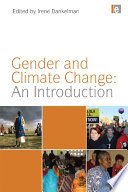 Gender And Climate Change: An Introduction : it has significant social impacts and magnifies existing...