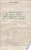 """El """"informe secreto"""" de Mateo Alemán sobre el trabajo forzoso en las minas de Almadén"""