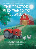 The Tractor Who Wants To Fall Asleep A New Way Of Getting Children To Sleep