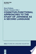 Cognitive Functional Approaches to the Study of Japanese as a Second Language