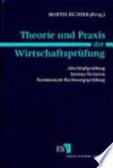Theorie und Praxis der Wirtschaftsprüfung