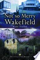 Not So Merry Wakefield