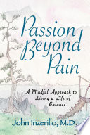 Passion Beyond Pain A Mindful Approach To Living A Life Of Balance