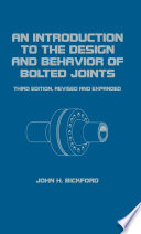 An Introduction to the Design and Behavior of Bolted Joints  Third Edition  Revised and Expanded