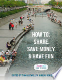 How To: Share, Save Money & Have Fun