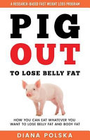Pig Out to Lose Belly Fat