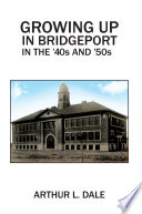 Growing Up in Bridgeport in the  40s and  50s