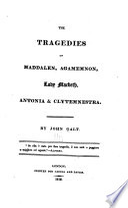The tragedies of Maddalen, Agamemnon, Lady Macbeth, Antonia and Clytemnestra