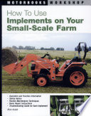 How To Use Implements on Your Small Scale Farm