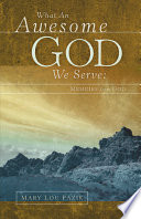 What an Awesome God We Serve  Memoirs from God