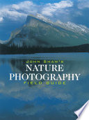 John Shaw S Nature Photography Field Guide