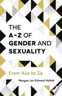 The A Z Of Gender And Sexuality