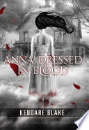 Title: Anna Dressed in Blood Book Cover