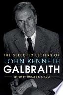 The Selected Letters of John Kenneth Galbraith