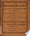 Neuer national-Kalender fur die gesammte osterreische Monarchie auf das opemeine Jahz 1817 fü r Katholiken, Protestanten, Griechen...