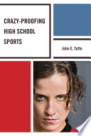 Crazy-Proofing High School Sports