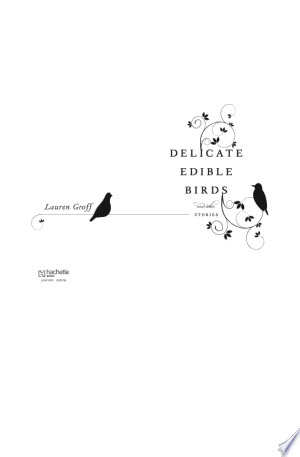 Delicate Edible Birds: And Other Stories - ISBN:9781401396374