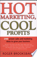 Hot Marketing  Cool Profits  200 Proven Sales and