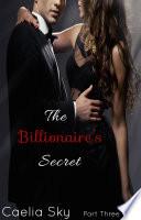 The Billionaire s Secret  Part Three  An Erotic Romance