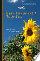 Berufswunsch: Tourist. Geschichten aus aller Welt
