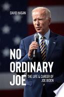 Book No Ordinary Joe  The Life and Career of Joe Biden