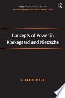 Concepts Of Power In Kierkegaard And Nietzsche