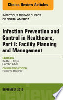 Infection Prevention And Control In Healthcare Part I Facility Planning And Management An Issue Of Infectious Disease Clinics Of North America