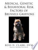 Medical Genetic Behavioral Risk Factors Of Brussels Griffons