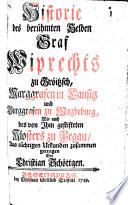 Historie des berühmten Helden Graf Wiprecht zu Gröitzsch, Marggrafen in Lausitz, und Burggrafen zu Magdeburg, wie auch des von ihm gestifteten Klosters zu Pegau
