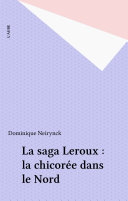La saga Leroux   la chicor  e dans le Nord