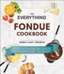 The Everything Fondue Cookbook Book