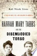 Hannah Mary Tabbs and the Disembodied Torso Book PDF