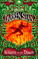 Killers Of The Dawn (The Saga Of Darren Shan, Book 9) : confrontation. darren and mr crepsley will get more...
