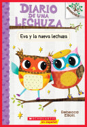 Eva y la nueva lechuza  Un libro de la serie Branches  Diario de una Lechuza  4