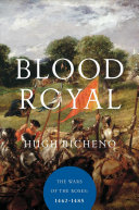 Blood Royal The Wars Of The Roses England S