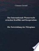 Das internationale Wasserrecht zwischen Konflikt und Kooperation