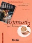 Espresso : ein Italienischkurs. 2 : Lehr- und Arbeitsbuch : Niveaustufe A2