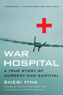 War Hospital : of them a surgeon, was trapped along with...
