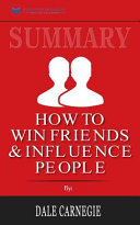 Summary of How To Win Friends and Influence People by Dale Carnegie Book PDF