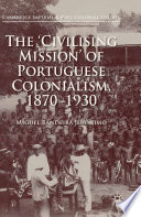 The  Civilising Mission  of Portuguese Colonialism  1870 1930