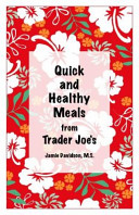 Quick and Healthy Meals from Trader Joe s