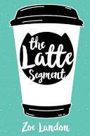 The Latte Segment Book PDF