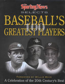 The Sporting News Selects Baseball s 100 Greatest Players
