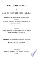 Biographical Memoir of J  Dinwiddie      embracing some account of his travels in China and residence in India  Compiled from his notes and correspondence